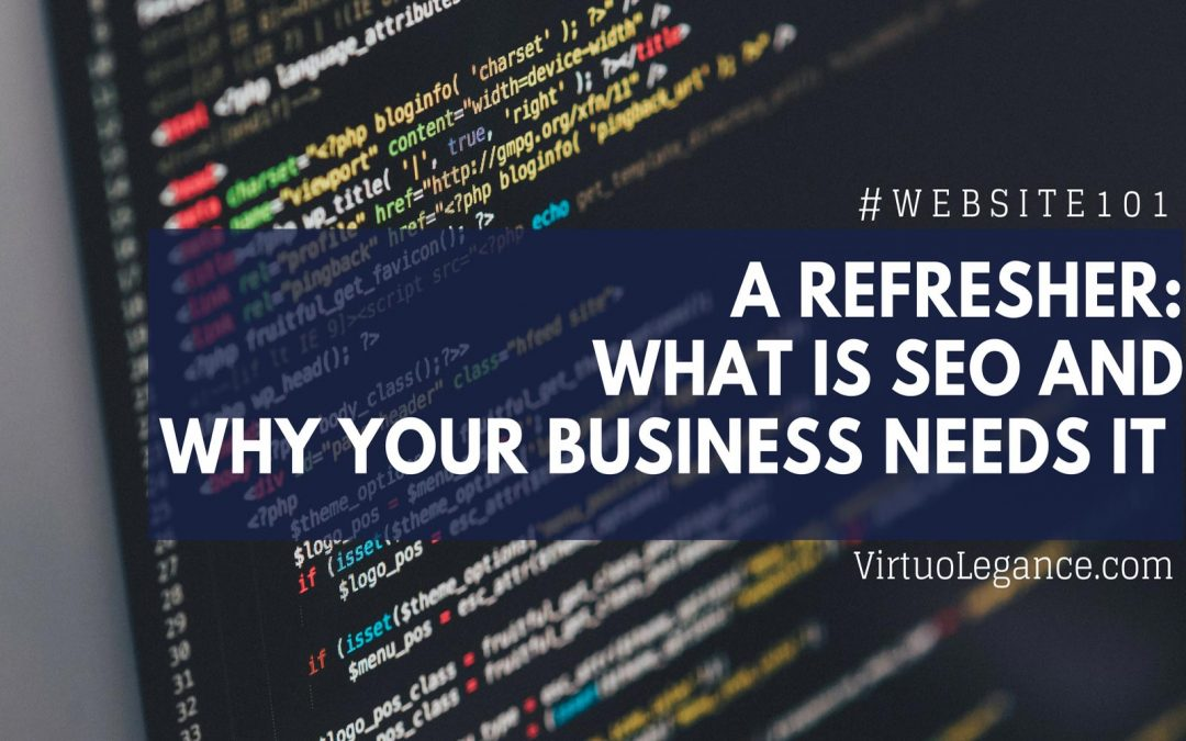 A Refresher: What Is SEO and Why Your Business Needs It