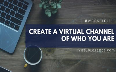 Create a Virtual Channel of Who You Are