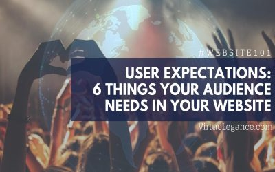 User Expectations: 6 Things Your Audience Need In Your Website